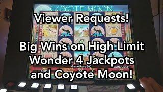 Viewer Requests Bring the BIG WINS!  High Limit Wonder 4 Jackpots and Coyote Moon