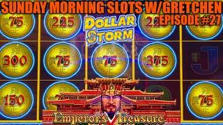 DOLLAR STORM EMPEROR'S TREASURE UP TO $12.50 SPINS SUNDAY MORNING SLOTS WITH GRETCHEN EPISODE #27