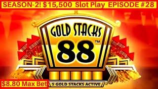 Gold Stacks 88 Slot Machine $8.80 Max Bet Bonuses & PROGRESSIVE JACKPOT | Season 2 EPISODE #28