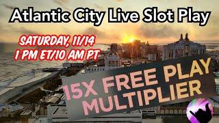 Live Slots From Atlantic City! 15x Free Play Multiplier!