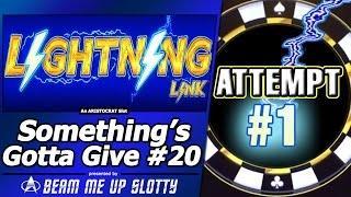 Something's Gotta Give #20 - Attempt #1 on Lightning Link series: Sahara Gold