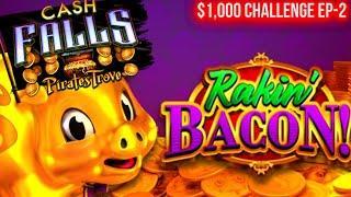 Rakin Bacon & Cash Falls Slot Machines | $1,000 Challenge EP-2