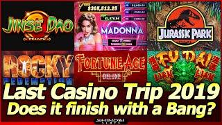Last Casino Trip 2019 - Does It Finish With a Bang?  Jinse Dao Dragon, Madonna, Abundant Fortune...