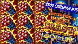 Eureka Blast Lock It Link Bonuses Won ! $500 Challenge To Win On Slots