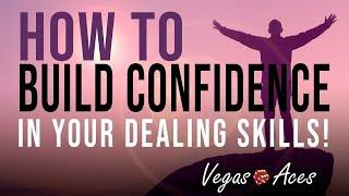 How to Build Confidence in your Dealing Skills