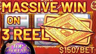 Double Top Dollar (2) HANDPAY JACKPOTS ~ HIGH LIMIT $150 Max Bet Bonus Round 3 Reel Slot Machine