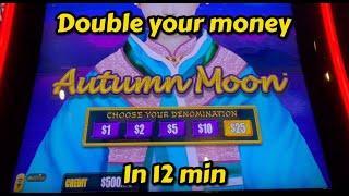 Double your money in 12 min on Autumn Moon & Huff & Puff