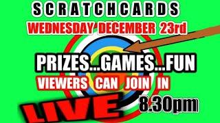 """SCRATCHCARDS""""LIVE""""PRIZE DRAW...""""VIEWERS CAN JOIN IN""""..WEDNESDAY 23rd DECEMBER at 8.30pm..POP ON OVER"""