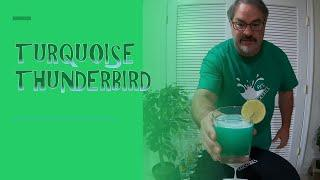 How I Make A Turquoise Thunderbird Cocktail