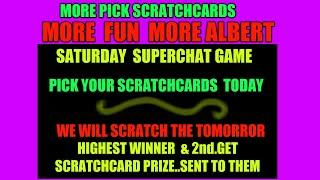 SCRATCHARDS...TODAY VIEWERS  PICK..TOMORROW WE SCRATCH THEM