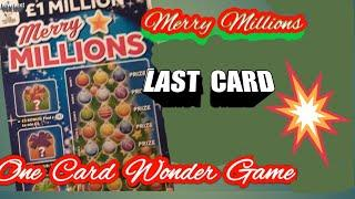 One Card Wonder.MERRY MILLIONS Scratchcard..& more..EVERYONE KEEP WELL AND HAPPY..This might Help