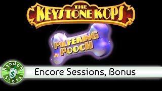 Keystone Cops Pilfering Pooch slot machine, 2 Encore sessions, Bonus
