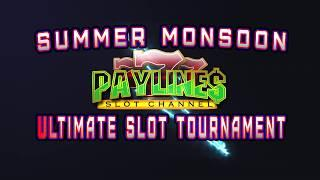 SUMMER MONSOON SLOT TOURNAMENT TRAILER - ULTIMATE PAYLINES SLOT TOURNAMENT AUGUST 2019