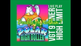VGT 9 LINE ️ POLAR HIGH ROLLER ️ LIVE PLAY DOUBLE OR NOTHIN'!