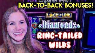 Back 2 Back Bonuses AND a Re-Trigger! Lock-It Link Diamonds! Ring Tailed Wilds Slot Machines!