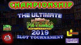 LIVE:  ULTIMATE PAYLINES SLOT TOURNAMENT  FINALS & CHAMPIONSHIP!  THE SLOT MUSEUM
