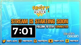 Live Slots on Wed AM! Welcome Bonno and Nathan to Fruity! type !3K for exc bonuses