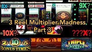 More 3 Reel Multiplier Madness! High Limit 3x 9x Triple Jackpot, 10x Pay, Bonus Times, Big Times Pay