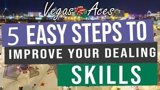 5 Easy Steps To Improve Your Dealing Skills