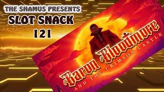 Slot Snack 121: Baron Bloodmore!  Bloody good hit!