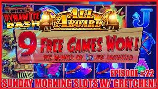 All Aboard Dynamite Dash Slot Machine $10 Bonus SUNDAY MORNING SLOTS WITH GRETCHEN EPISODE #22