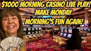 $1000 Morning Casino Live Stream