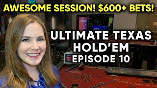 Best Start Ever? Ultimate Texas Hold'em! $1500 Buy In! Betting Up To $600+ A Hand! Episode 10!