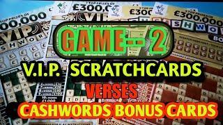 •Scratchcard V.I.P.• Vs •Cashword Bonus Scratchcard•Tuesday game...Round-2•..   (night classic)