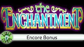 The Enchantment slot machine, Encore Bonus