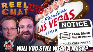 REEL CHAT LIVE : MASKS ARE NOW OPTIONAL IN LAS VEGAS  WILL YOU WEAR ONE OR DITCH THE MASK?