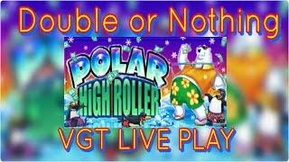**POLAR HIGH ROLLER** Double or Nothing   VGT LIVE PLAY