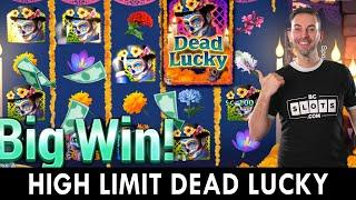 HIGH LIMIT on Dead Lucky & MORE  PlayLuckyland Casino Slots
