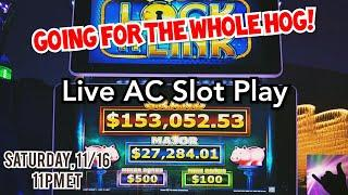 Live Atlantic City Slot Play - Going for the WHOLE HOG!