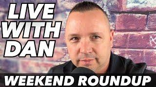 LIVE with Dan!  WEEKEND ROUNDUP!  Atlantic City may soon be on the verge of changing forever!