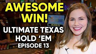 FINALLY A WIN! Ultimate Texas Hold'em Session! $1500 Buy In! Episode 13