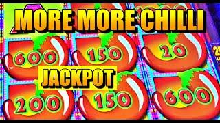 JACKPOT HANDPAY: MORE MORE CHILLI SLOT