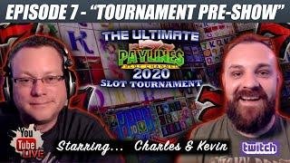 REEL CHAT LIVE  PRE-SHOW ULTIMATE PAYLINES SLOT TOURNAMENT  EPISODE 7