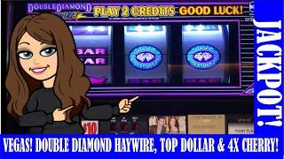 JACKPOT  3 REEL DOUBLE DIAMOND HAYWIRE  TOP DOLLAR  4X CHERRY  HIGH LIMIT -  BACK IN VEGAS!