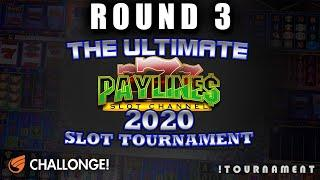 ULTIMATE PAYLINES SLOT TOURNAMENT  ROUND / NIGHT 3  IGT SLOTS