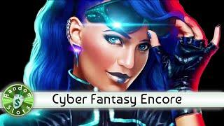 Cyber Fantasy slot machine, 2 Encore Sessions