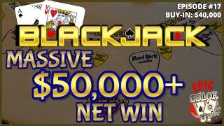 """EPIC COLOR UP"" BLACKJACK Ep 17 $40,000 BUY-IN ~ MASSIVE OVER $50K WIN ~High Limit Up to $4000 Hands"