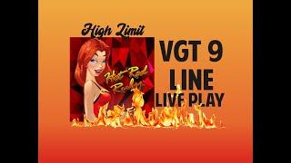High Limit VGT HOT RED RUBY, 9 LINER LIVE PLAY, Red Screens!  $9-$18 Bets