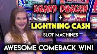HIGH LIMIT ACTION!! Lightning CASH and Grand Dragon Slot Machines! AWESOME COMEBACK WIN!!