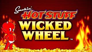 Smokin' Hot Stuff Wicked Wheel Slot - ALL MAX BETS, ALL FEATURES!
