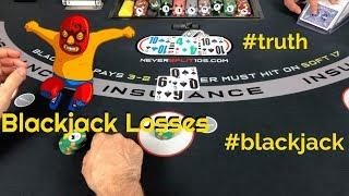 Blackjack Truth - Losing Session
