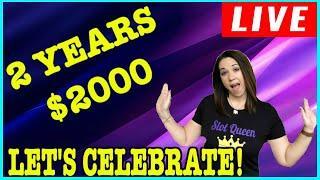 LIVE SLOT CELEBRATION!!! 2 YEAR CELEBRATION  $2K  LETS GO