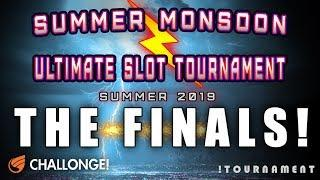 SUMMER MONSOON SLOT TOURNAMENT  THE FINALS!!  BIG NIGHT! SOMEONE WILL WIN!  IGT U-CHOOSE