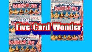 Dough me the Money...  (One)Five Card Wonder. Bonus 4 cards