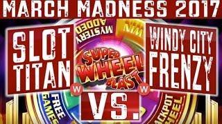 March Madness 2017 WEST Coast Round #1- Super Wheel Blast Slot, SLOT TITAN vs. WINDY CITY FRENZY