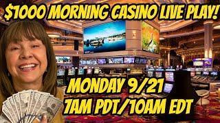 $1000 Morning Casino Live Play September 21st